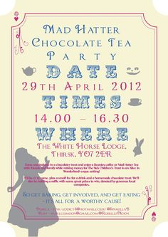 OFFICIAL POSTER for mine and Ruby's charity Mad Hatter Chocolate Tea Party (designed by Ruby) :) http://www.facebook.com/events/399621666718046/