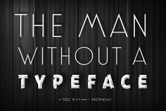 The Man Without a Typeface