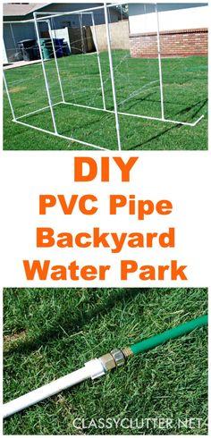 DIY PVC Backyard Water Park - www.classyclutter.net