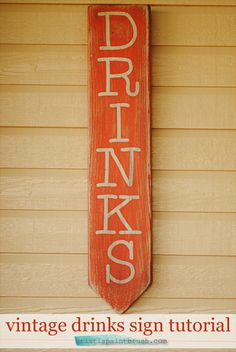 How to create a simple vintage drinks sign: a step by step photo tutorial.