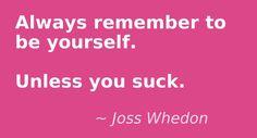 The Joss has spoken.