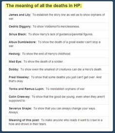 The meaning of all the deaths in Harry Potter… goal accomplished. TEARS