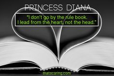 """I don't go by the rule book. I lead from the heart, not the head."" - Princess Diana #inspirationalquotes #mothersday"