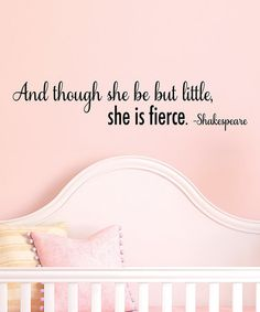 And although she be but little, she is fierce.