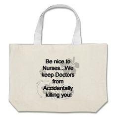 Be Nice To Nurses Bags