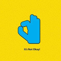 IT'S NOT OKAY!  Wher