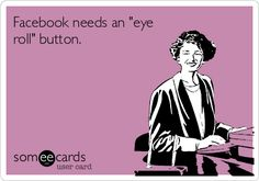 Not kidding. I'd probably use it more than the like button.