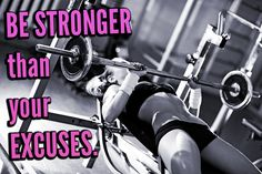 Be Stronger than your excuses.  No excuses today!!!  #fitness #motivation