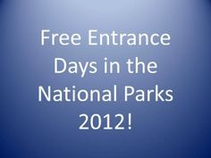 Check out the FREE entrance days in our National Parks for 2012!