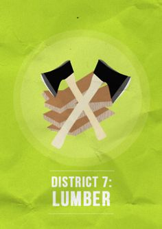 District 7 i also got this onehttp://pinterest.com/cherryb/hunger-games-may-the-odds-be-ever-in-your-favor/#