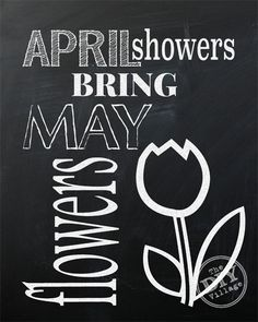 April showers bring May Flowers chalkboard printable
