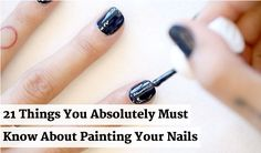Things you must know before doing your nails.