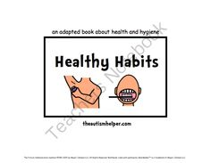 Healthy Habits an Adapted Book for Children with Autism from The Autism Helper on TeachersNotebook.com -  (12 pages)  - This adapted book is a great way to work on teaching students about healthy habits and hygiene!