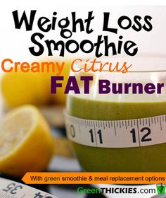 It's finally here - the smoothie to drink when you've got pounds to shed.  Green Thickie's Creamy Citrus Fat Burner Weight Loss Smoothie will help you rev your metabolism and lose those pounds.