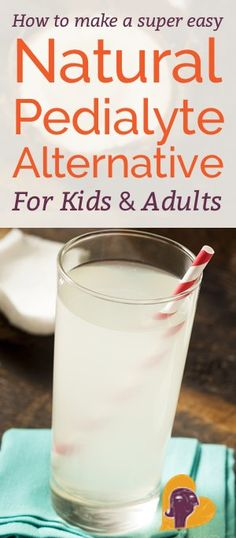 An amazing, all-natural, better-than-Pedialyte drink to rehydrate your sick baby or child (or yourself)
