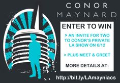 LA #Mayniacs! Enter to win tix to a private show AND meet and greet w/ Conor Maynard!