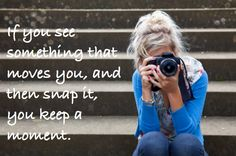 photography quotes | photography quote, girl taking photo