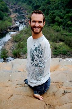 Nick Vujicic...  I put him under 'quotes' because he is an inspirational speaker who also loves God and serves Him with what he has...and doesn't have.