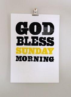 Sunday morning :)