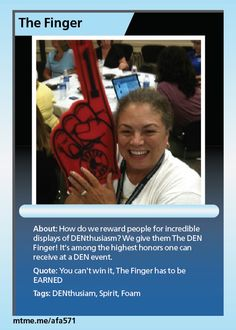 How do we reward people for incredible displays of DENthusiasm?  We give them The DEN Finger! It's among the highest honors one can receive at a DEN event.