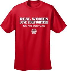 Real Women Love Firefighters T-Shirt