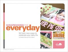 Love the everyday ideas in this issue...after scrapping for about 9 years, it offers some refreshing ideas!