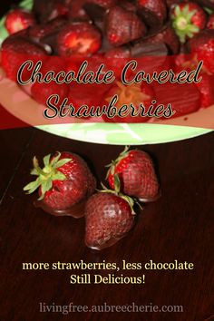 Living Free | Chocolate Covered Strawberries, a little bit healthier ( GF, DF, & SF)