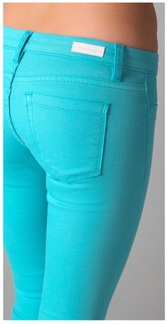 Turquoise skinnies. Love these!