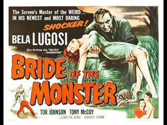 Bride of the Monster (1955) This is one of my favorite Bela Lugosi films. The 'Home, I have no Home' Speech gets me every time.    Bride of the Monster (1955) Horror, Sci-Fi [USA:Approved, 1 h 9 min] Bela Lugosi, Tor Johnson, Tony McCoy, Loretta King Director: Edward D. Wood Jr. Writers: Alex Gordon, Edward D. Wood Jr. IMDb rating: ★★★★☆☆☆☆☆☆ 4.1/10 (4,719 votes)