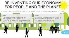 """Re-Inventing Our Economy For People & The Planet"" this Wed & Thu at Glasgow University http://reinventoureconomy.uk & like http://fb.com/reinventingoureconomy"