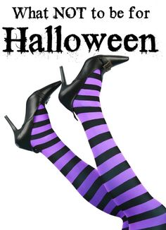 What NOT to be for Halloween! Don't make the same mistake I did!