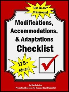 Special Education: In this 15 page special education document, you will receive a checklist of more than 175 special education accommodations, modifications and adaptations to use in any classroom.