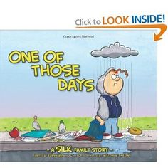 One Of Those Days - A wonderful children's book about a mom who shows that she is proud of her son despite his failure that day! Made me cry! I want this book for my kids!
