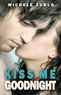 Goddess Fish Promotions NBtM Spotlight: Kiss Me Goodnight by Michele Zurlo