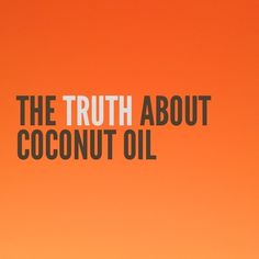 The Truth about Coconut Oil written by a qualified nutritionist - finally someone who agrees with me that coconut oil isn't what everyone thinks it is.