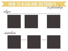 How to Align and Distribute