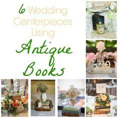 6 Wedding Centerpieces Using Antique Books wedding centerpieces, antique books, antiqu book