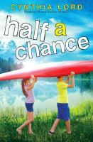 <2014 pin> Half a Chance by Cynthia Lord. SUMMARY: Lucy, with her mother and her photographer father, has just moved to a small rural community in New Hampshire, and with her new friend Nate she plans to spend the summer taking photos for a contest, but pictures sometimes reveal more than people are willing to see.