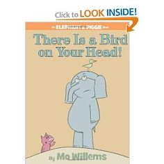 There Is a Bird On Your Head! (An Elephant and Piggie Book) by Mo Willems
