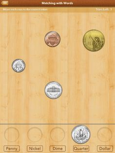 Academy Coins ($0.00 on 3/11/13 plus 0.99 to unlock all levels)    With 9 levels - Start by learning what each coin means and work up to counting change and beginner math. We designed this app to feel as real as possible, removing the clutter and distractions, while keeping kids engaged.  - Identify the name, value, and image to each coin  - Add multiple coins together  - How to make change  - Placing the correct dollar or cent symbol with a number  - How to add written monetary values