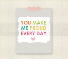 You Make Me Proud Art Print - Kids Room Art - Baby Children Nursery Custom Wall Print Poster. $15.00, via Etsy.