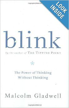 Blink: The Power of Thinking Without Thinking: Malcolm Gladwell: 9780316172325: Amazon.com: Books
