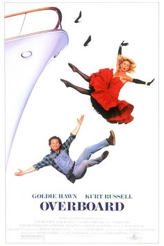 Overboard (1987) It's really hard to miss this movie if you watch tv any either that or you have been hiding under a rock since 1987.  Has become a classic comedy with a little romance.  Real life partners Goldie Hawn and Kirk Russell star.