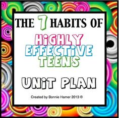 The 7 Habits of Highly Effective Teens Unit Plan. FUN and ENGAGING ...
