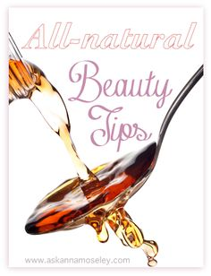 All-natural beauty tips using vinegar.  You won't believe what it can do!  http://www.askannamoseley.com/2012/03/vinegar-beauty-tips.html