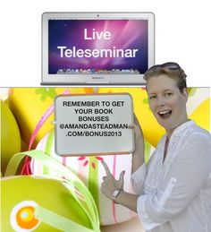 Thank U to all those who downloaded the book - IF YOU HAVENT DOWNLOADED your BONUSES go to http://www.amandasteadman.com/bonus2013 fro FREE Teleseminar TOMORROW!