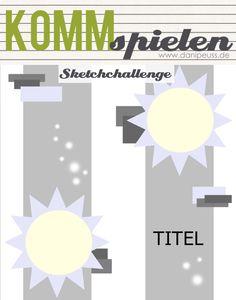 #KommSpielen Sketchchallenge von Steffi Wienberg für www.danipeuss.de