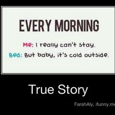 haha me EVERY morning