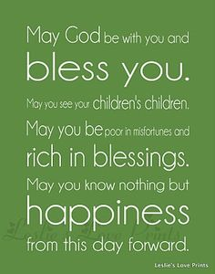 irish wedding blessing. but i wish this for you even though you aren't getting married.