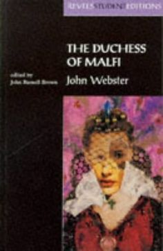 The Duchess of Malfi: John Webster (Revels Student Editions) New Edition by Webster, John published by Manchester University Press (1997) null,http://www.amazon.com/dp/B00EKYGYSY/ref=cm_sw_r_pi_dp_Ucyptb1V8JASWM0N